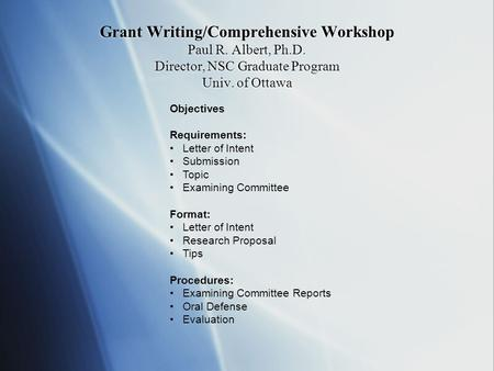 Grant Writing/Comprehensive Workshop Paul R. Albert, Ph. D