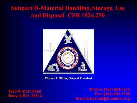 1293 Airport Road Beaver, WV 25813 Phone: (304) 253-8674 Fax: (304) 253-7758   Subpart H-Material Handling, Storage, Use and.