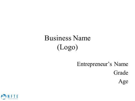 Business Name (Logo) Entrepreneur's Name Grade Age.