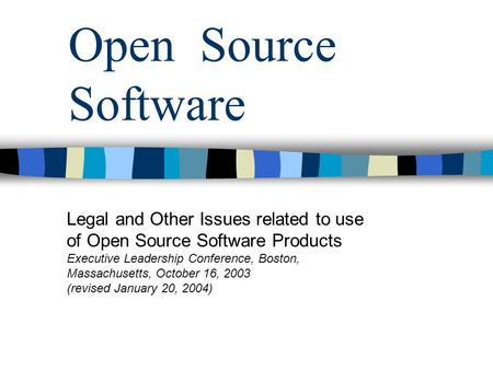 Open Source Software Legal and Other Issues related to use
