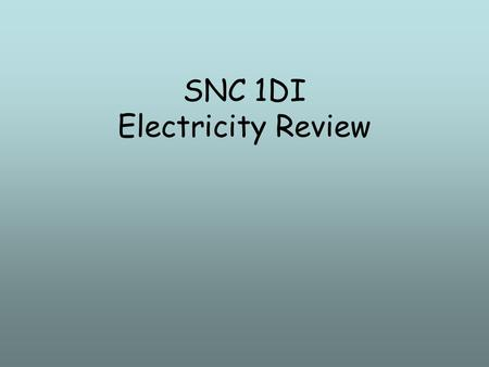SNC 1DI Electricity Review. Fill in the Blank Charging by __________ causes electrons in a neutral object to move.
