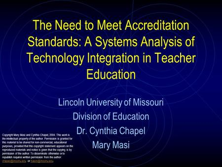 The Need to Meet Accreditation Standards: A Systems Analysis of Technology Integration in Teacher Education Lincoln University of Missouri Division of.