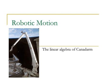 The linear algebra of Canadarm