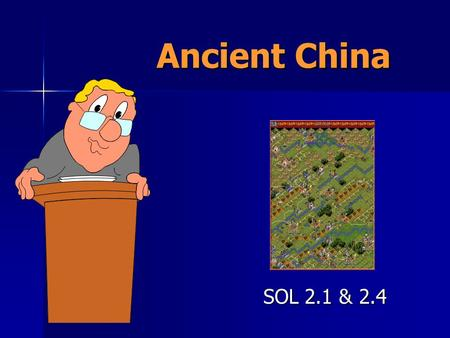Ancient China SOL 2.1 & 2.4 Chelsea Jamal Jazmin.