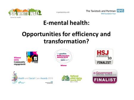 In partnership with E-mental health: Opportunities for efficiency and transformation?
