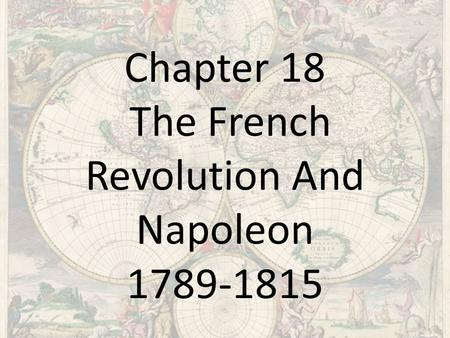 Chapter 18 The French Revolution And Napoleon 1789-1815.