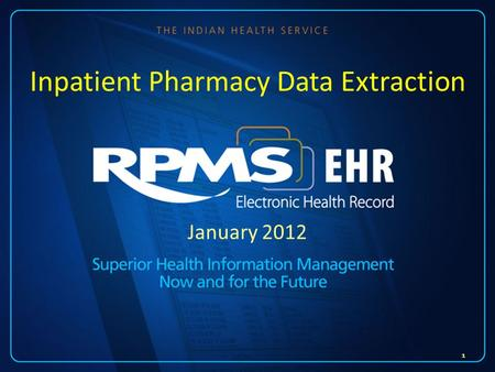January 2012 Inpatient Pharmacy Data Extraction 1.
