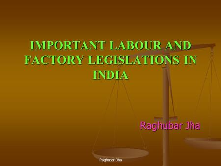 IMPORTANT LABOUR AND FACTORY LEGISLATIONS IN <strong>INDIA</strong>