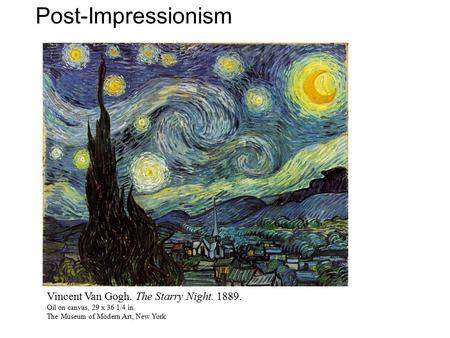 Post-Impressionism The Starry Night 1889 Oil on canvas 29 x 36 1/4 in. The Museum of Modern Art, New York57Y Vincent Van Gogh. The Starry Night. 1889.
