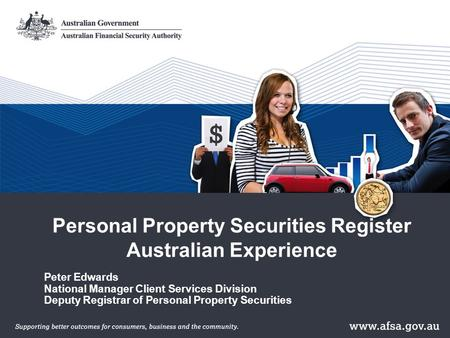 Peter Edwards National Manager Client Services Division Deputy Registrar of Personal Property Securities Personal Property Securities Register Australian.