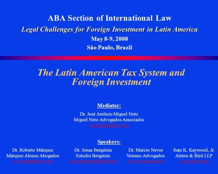Legal Challenges for Foreign Investment in Latin America ABA Section of International Law Legal Challenges for Foreign Investment in Latin America May.