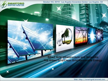 Smart Grid Infrastructure and Networks The Green Grid/Clean Grid/Renewable Energy.