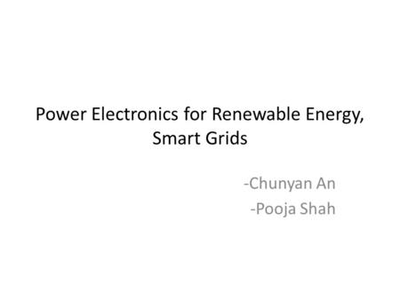 <strong>Power</strong> <strong>Electronics</strong> for Renewable Energy, Smart Grids