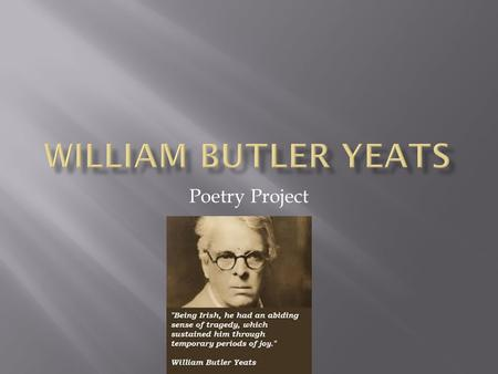 an analysis of william butler yeats born in dublin ireland William butler yeats's biography and life william butler yeats was born in sandymount, county dublin, ireland william and frank fay, yeats's unpaid yet.