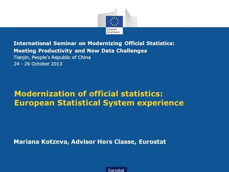 ESTAT International Seminar on Modernizing Official Statistics: Meeting Productivity and New Data Challenges Tianjin, People's Republic of China 24 - 26.