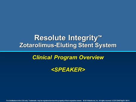 Resolute IntegrityTM Zotarolimus-Eluting Stent System