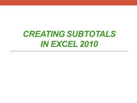 CREATING SUBTOTALS IN EXCEL 2010. You own a sporting good store. Your store is divided into departments based on individual sports. You know how much.