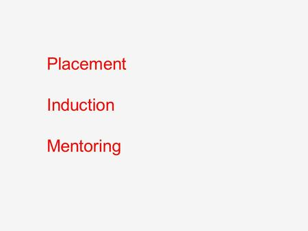Placement Induction Mentoring. PLACEMENT Placement is the actual posting of an employee to a specific job— with rank and responsibilities attached to.