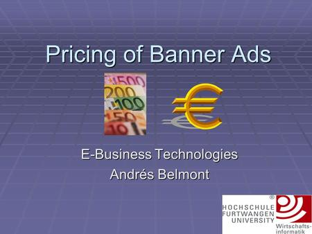 Pricing of Banner Ads E-Business Technologies Andrés Belmont.