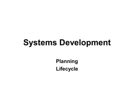 Systems Development Planning Lifecycle.