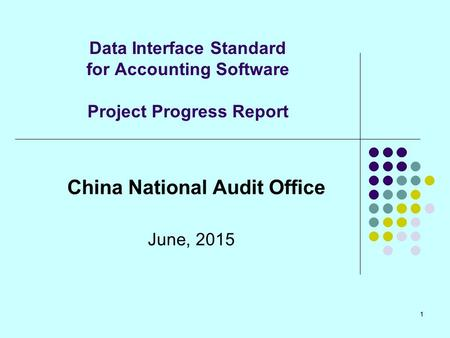11 Data Interface Standard for Accounting Software Project Progress Report China National Audit Office June, 2015.