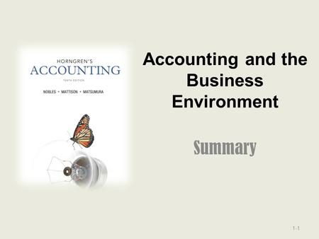 Accounting and the Business Environment Summary 1-1.