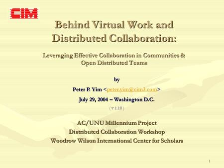 1 Behind Virtual Work and Distributed Collaboration: Leveraging Effective Collaboration in Communities & Open Distributed Teams AC/UNU Millennium Project.