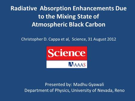 Radiative Absorption Enhancements Due to the Mixing State of Atmospheric Black Carbon Christopher D. Cappa et al, Science, 31 August 2012 31 AUGUST 2012.