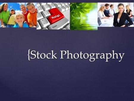 { Stock Photography. Stock Photography: the supply of photographs licensed for specific uses, often used instead of hiring a photographer. Most stock.