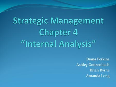 "Strategic Management Chapter 4 ""Internal Analysis"""