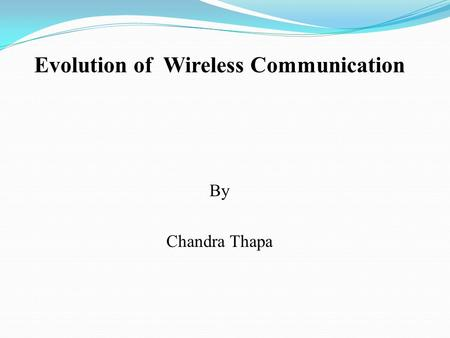 Evolution of Wireless Communication
