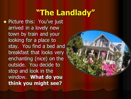 """The Landlady"" Picture this: You've just arrived in a lovely new town by train and your looking for a place to stay. You find a bed and breakfast that."