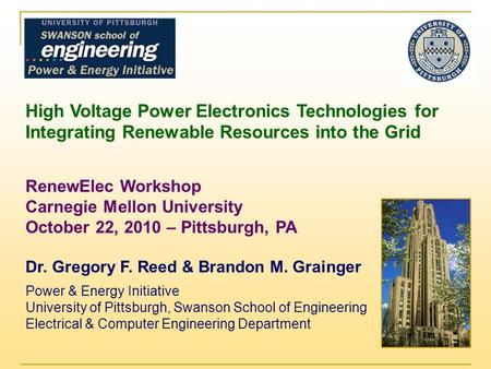 High Voltage Power Electronics Technologies for Integrating Renewable Resources into the Grid RenewElec Workshop Carnegie Mellon University October 22,