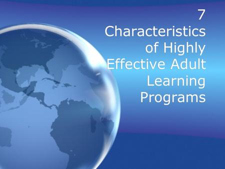 7 Characteristics of Highly Effective Adult Learning Programs.