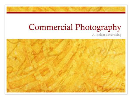Commercial Photography A look at advertising. Commercial Commercial photography involves taking pictures for commercial use: for example in adverts, merchandising,