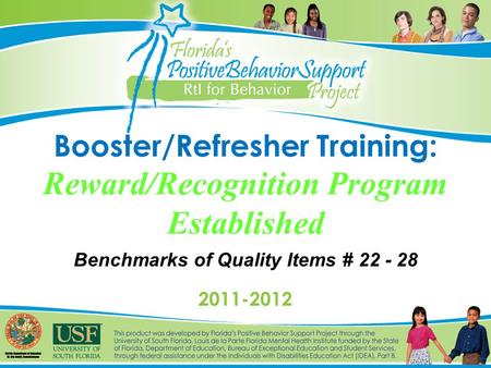 Booster/Refresher Training: Reward/Recognition Program Established Benchmarks of Quality Items # 22 - 28 2011-2012.