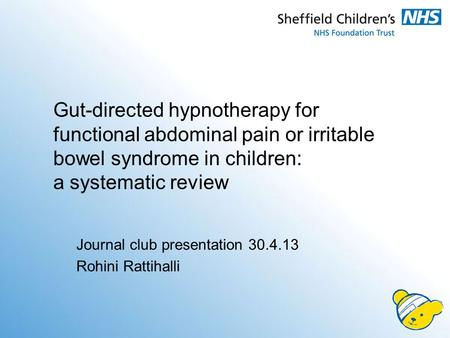 Gut-directed hypnotherapy for functional abdominal pain or irritable bowel syndrome in children: a systematic review Journal club presentation 30.4.13.
