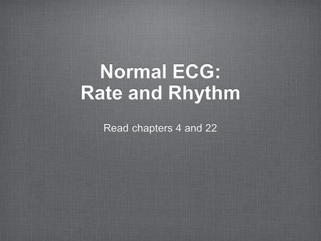 Normal ECG: Rate and Rhythm