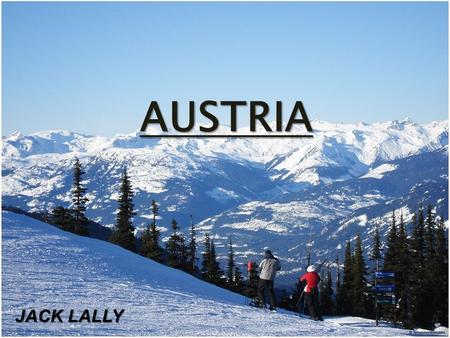 AUSTRIA JACK LALLY. Introduction This was a very interesting project to do because of the country I picked: Austria. As you will soon find out Austria.