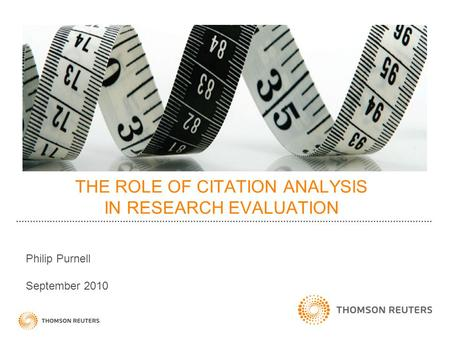 THE ROLE OF CITATION ANALYSIS IN RESEARCH EVALUATION Philip Purnell September 2010.