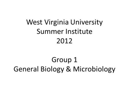 Group 1: General Biology & Microbiology