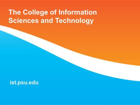 The College of Information Sciences and Technology ist.psu.edu.