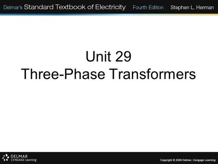 Unit 29 Three-Phase Transformers. Objectives: Discuss the construction of three-phase transformers. Discuss the formation of a three-phase transformer.