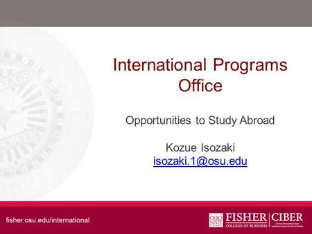International Programs Office Opportunities to Study Abroad Kozue Isozaki