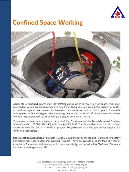 Risk Assessment C onfined S pace W orking Accidents in Confined Spaces may devastating and result in severe injury or death. Each year, hundreds of people.