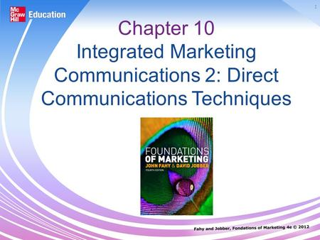 Chapter 10 Integrated Marketing Communications 2: Direct Communications Techniques.
