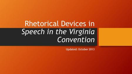 Rhetorical Devices in Speech in the Virginia Convention