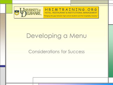 Developing a Menu Considerations for Success. Menu Development Overview □Menu development is cumbersome task that require diligent attention and knowledge.