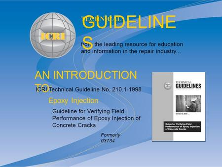 AN INTRODUCTION TO: from the leading resource for education and information in the repair industry... TECHNICAL GUIDELINE S Guideline for Verifying Field.