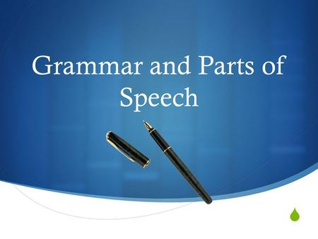 Grammar and Parts of Speech